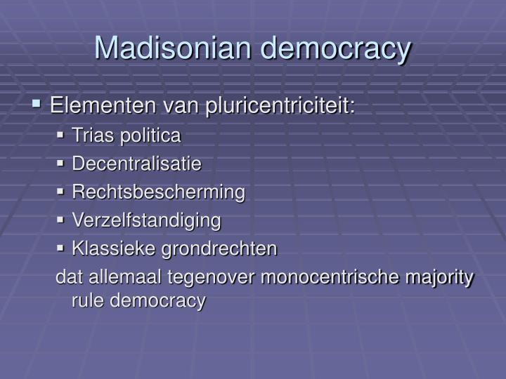 Madisonian democracy