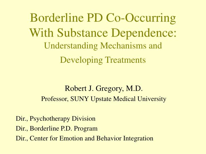 Borderline PD Co-Occurring With Substance Dependence: