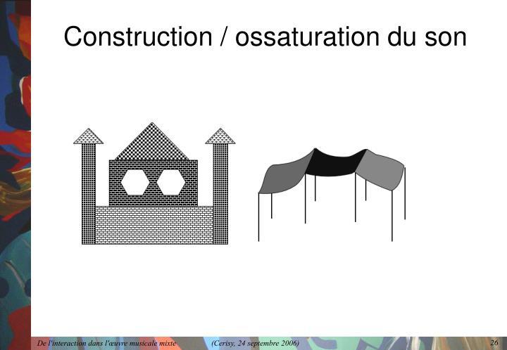 Construction / ossaturation du son