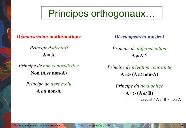 Principes orthogonaux…