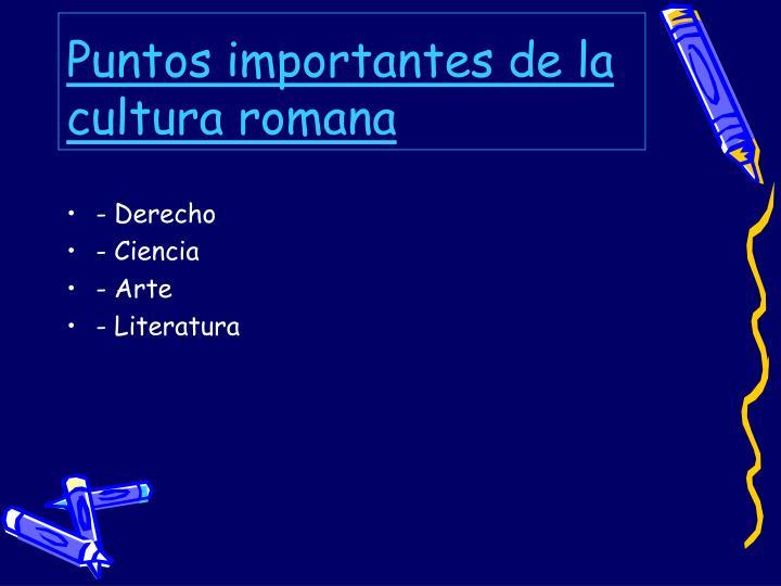 Puntos importantes de la cultura romana