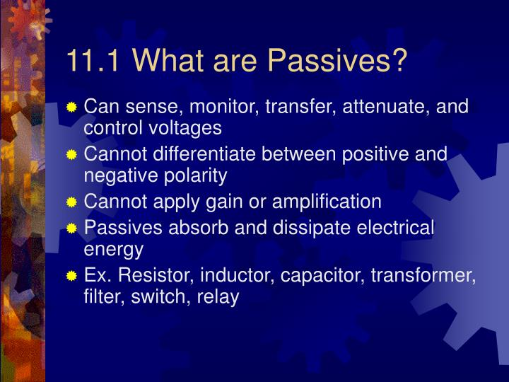 11.1 What are Passives?