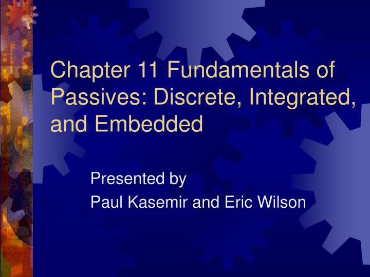 Chapter 11 fundamentals of passives discrete integrated and embedded