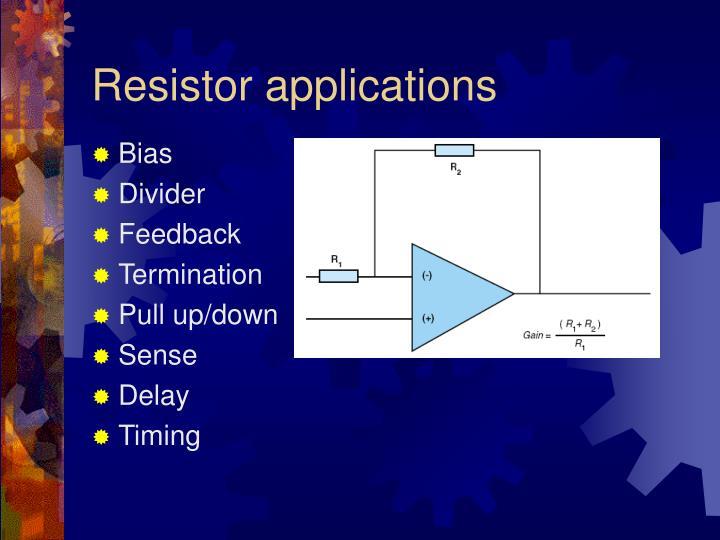 Resistor applications