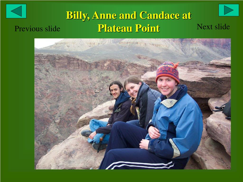 Billy, Anne and Candace at Plateau Point