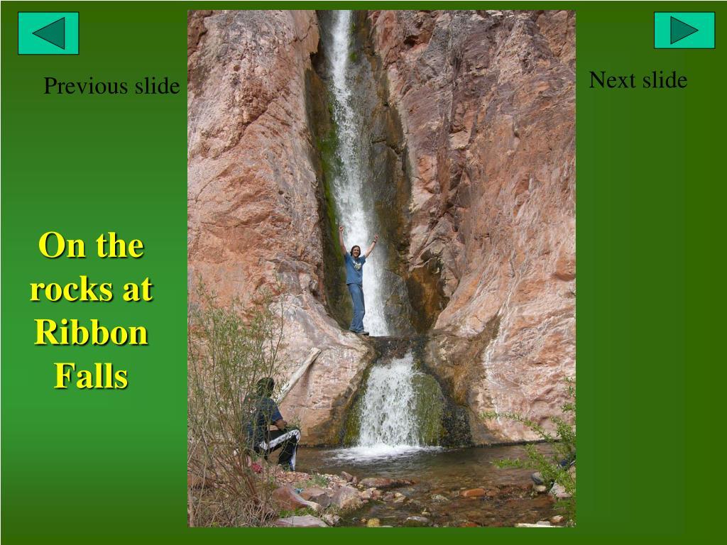 On the rocks at Ribbon Falls
