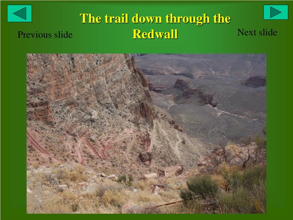 The trail down through the Redwall