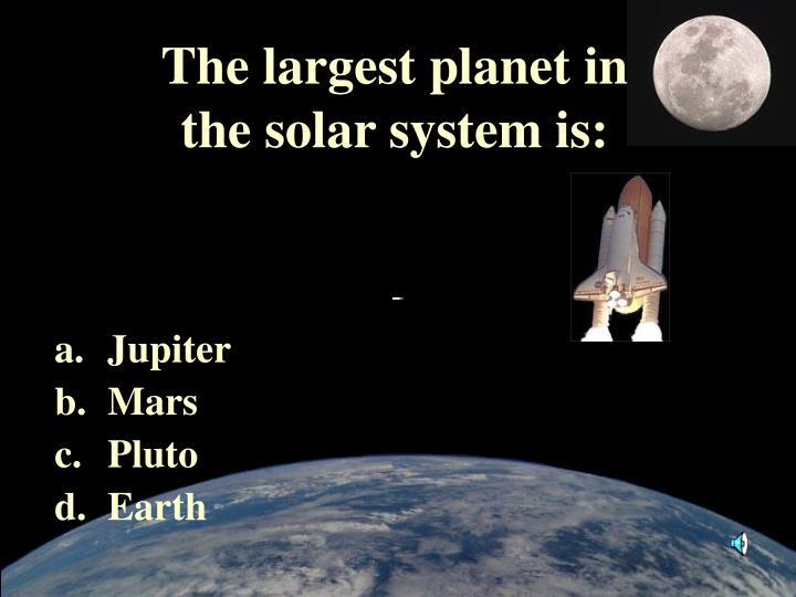 The largest planet in