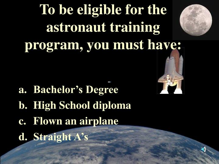 To be eligible for the