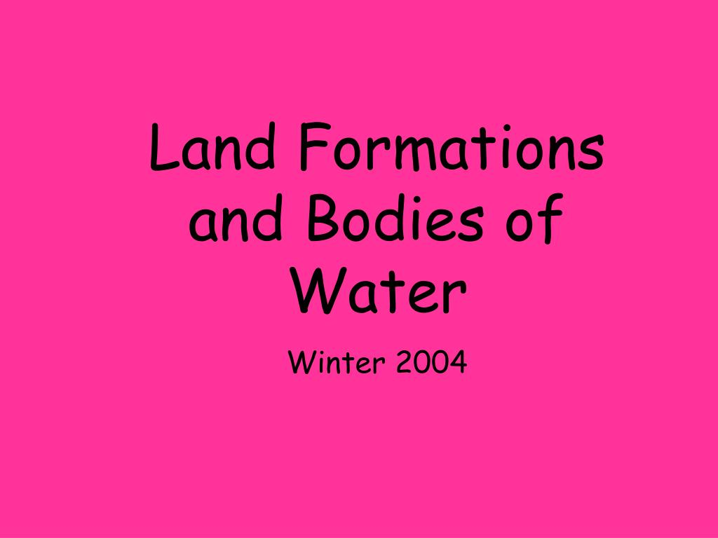 Land Formations and Bodies of Water