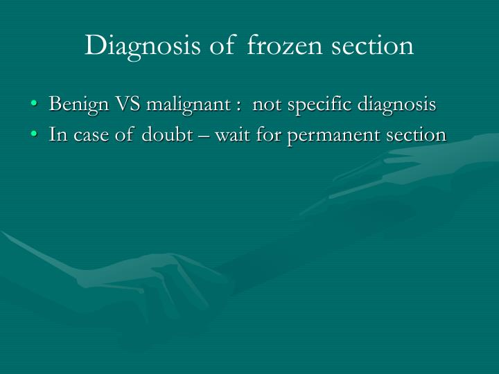 Diagnosis of frozen section