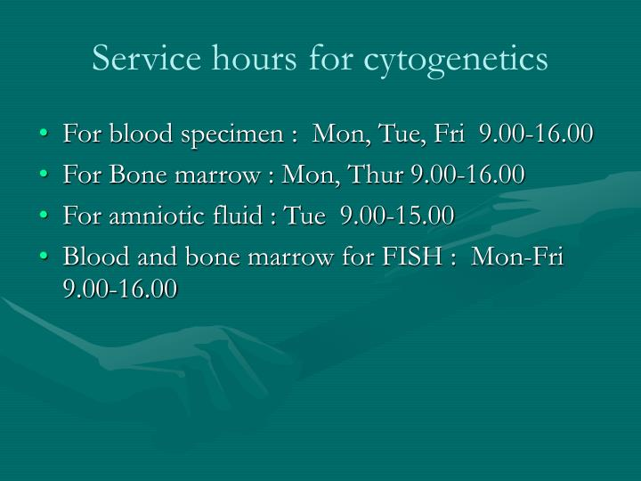 Service hours for cytogenetics
