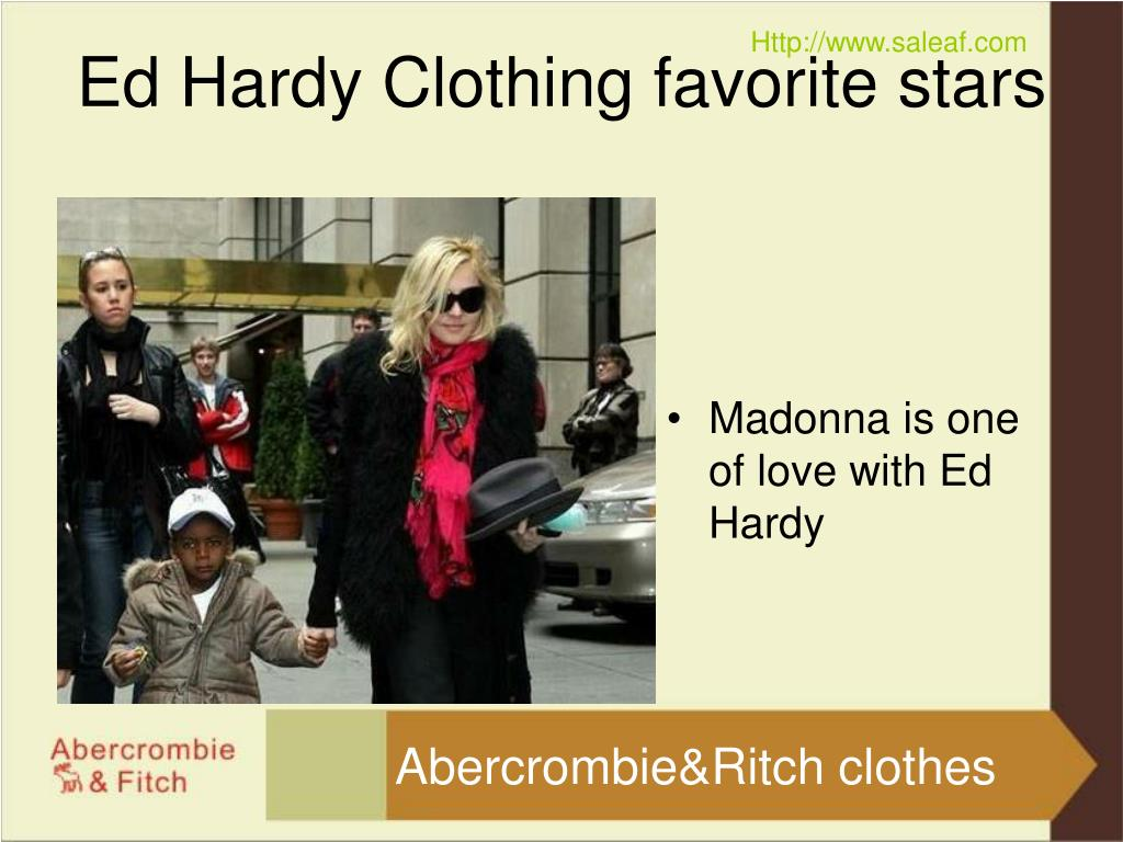 Madonna is one of love with Ed Hardy
