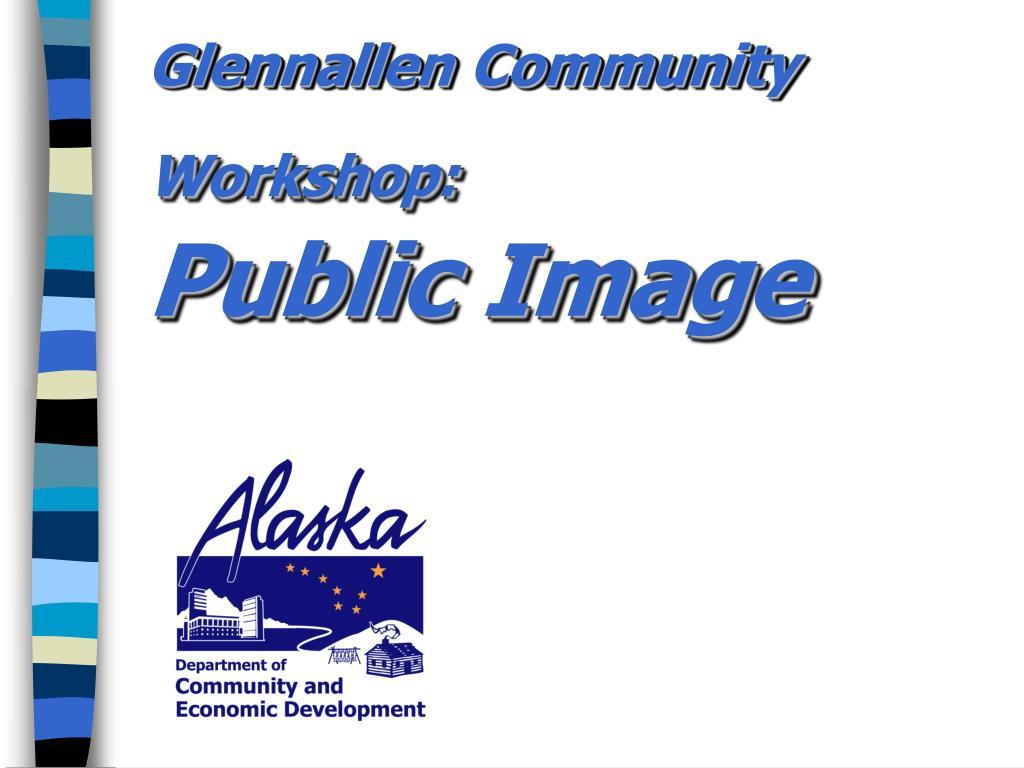 Glennallen Community Workshop:
