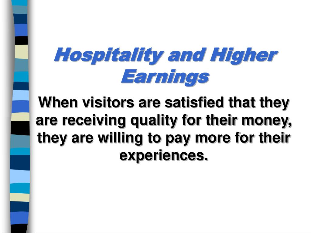 Hospitality and Higher Earnings