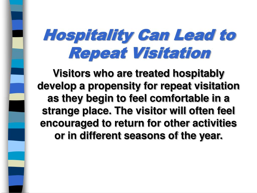 Hospitality Can Lead to Repeat Visitation