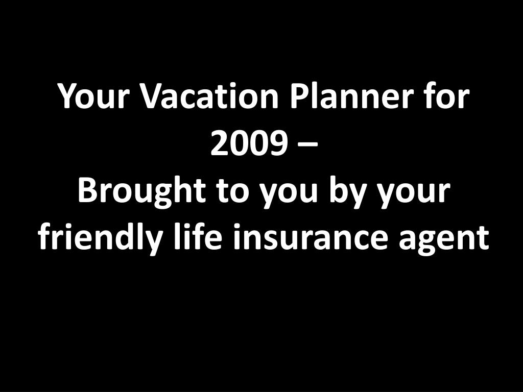 Your Vacation Planner for 2009 –