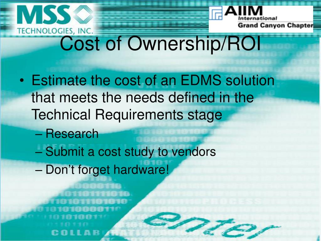 Estimate the cost of an EDMS solution that meets the needs defined in the Technical Requirements stage