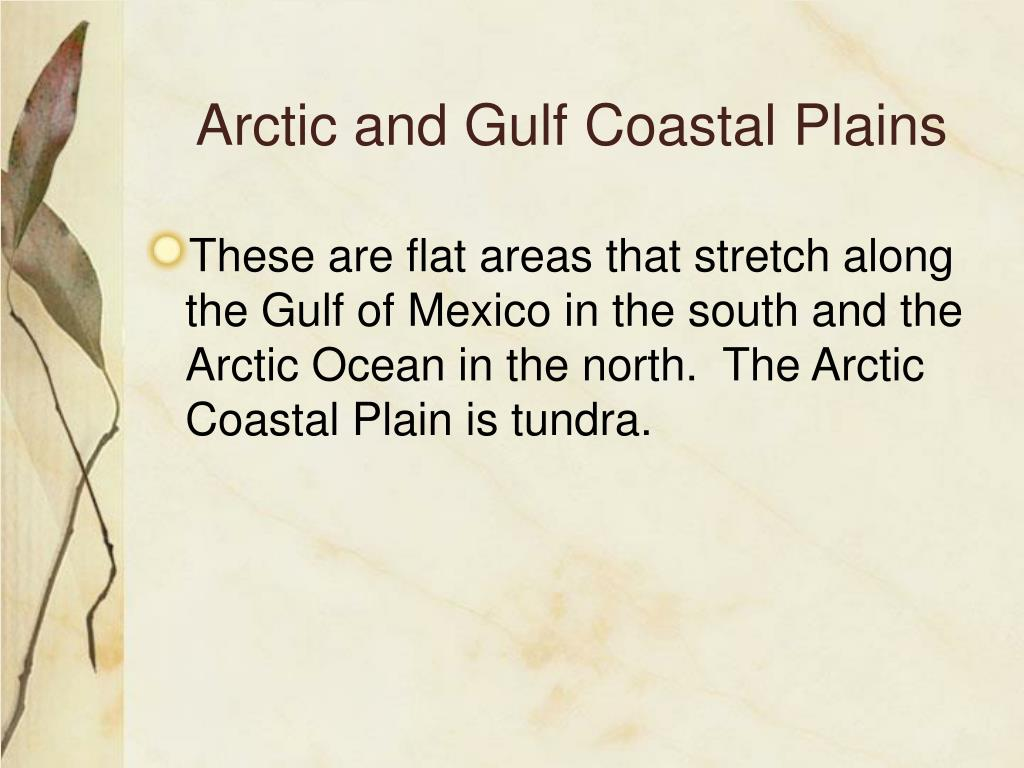 Arctic and Gulf Coastal Plains