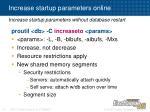 increase startup parameters online