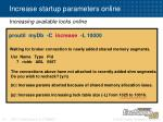 increase startup parameters online1