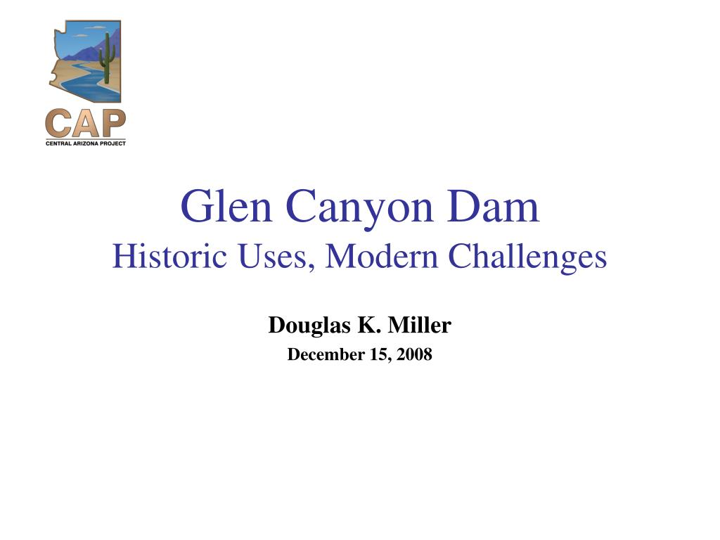 glen canyon dam historic uses modern challenges