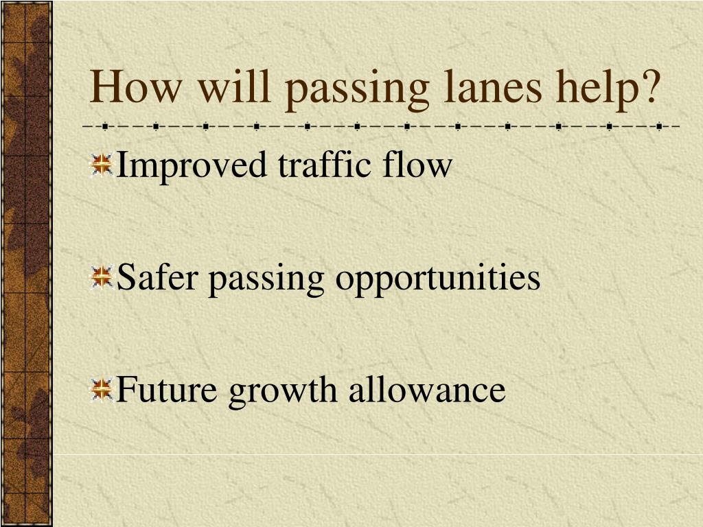 How will passing lanes help?