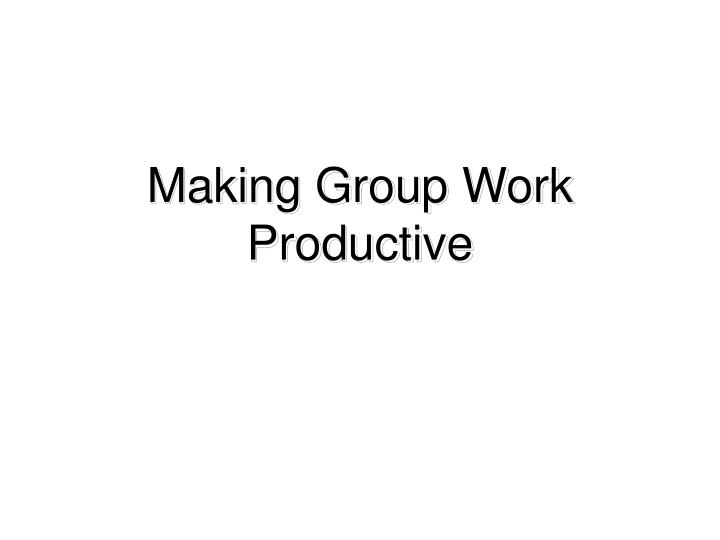 Making Group Work Productive