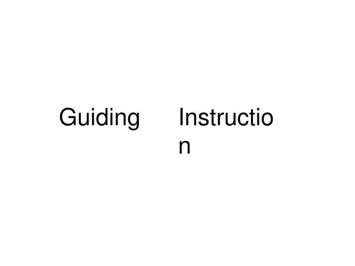 Guiding