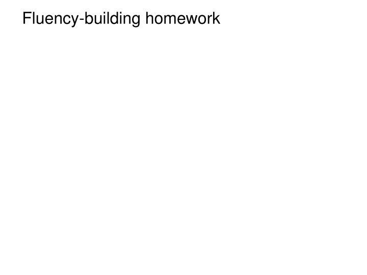 Fluency-building homework
