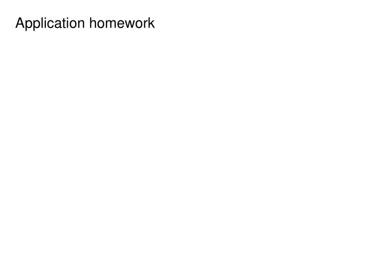Application homework