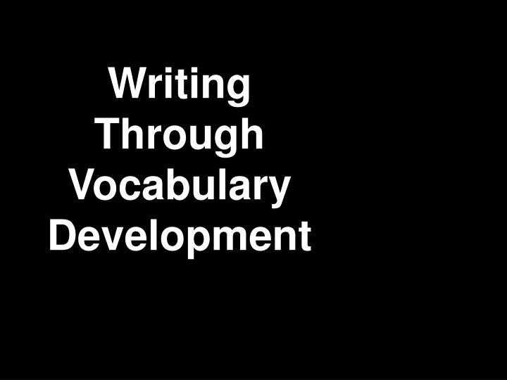 Writing Through Vocabulary Development