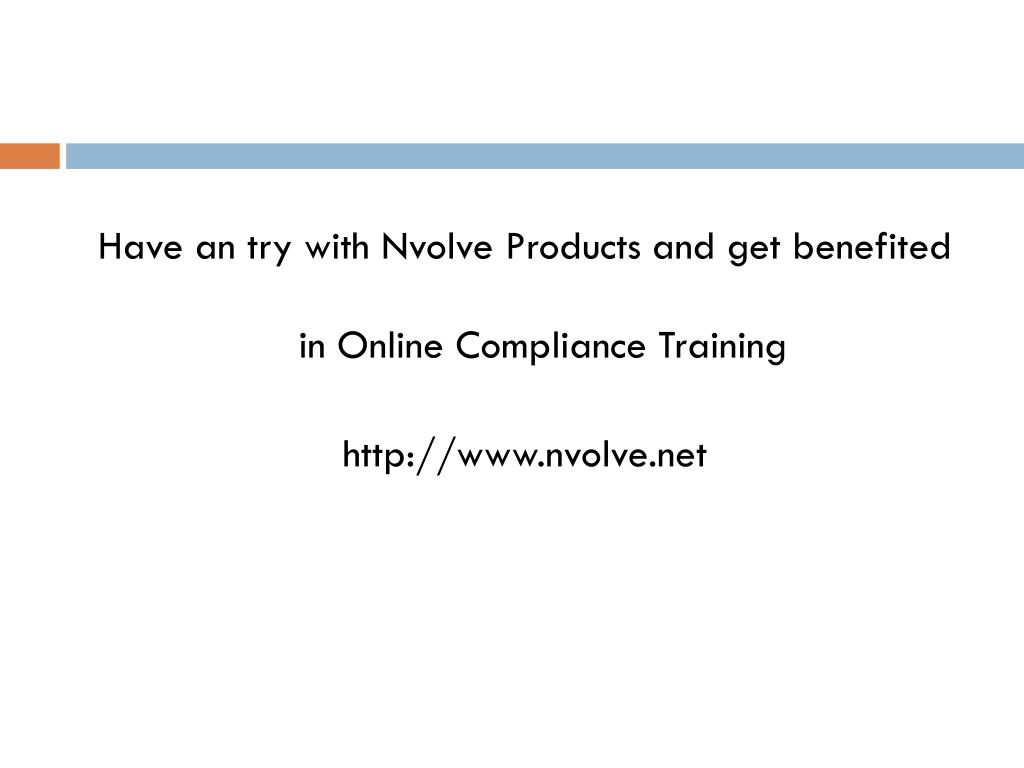 Have an try with Nvolve Products and get benefited in Online Compliance Training
