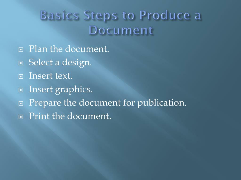 Basics Steps to Produce a Document