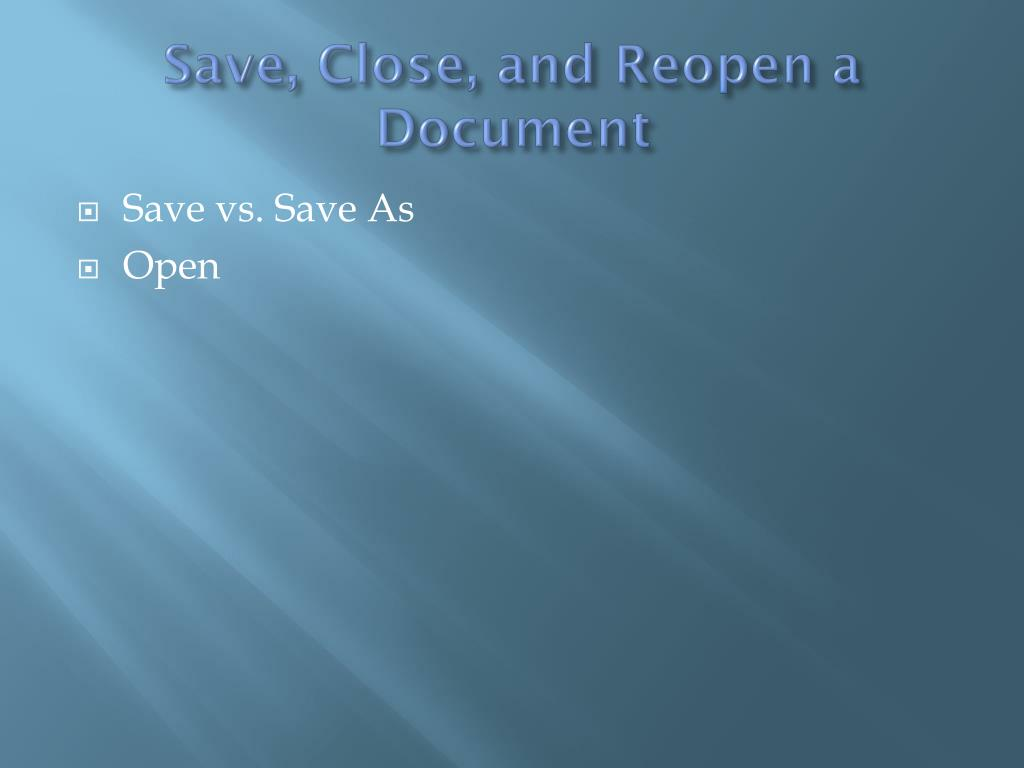 Save, Close, and Reopen a Document
