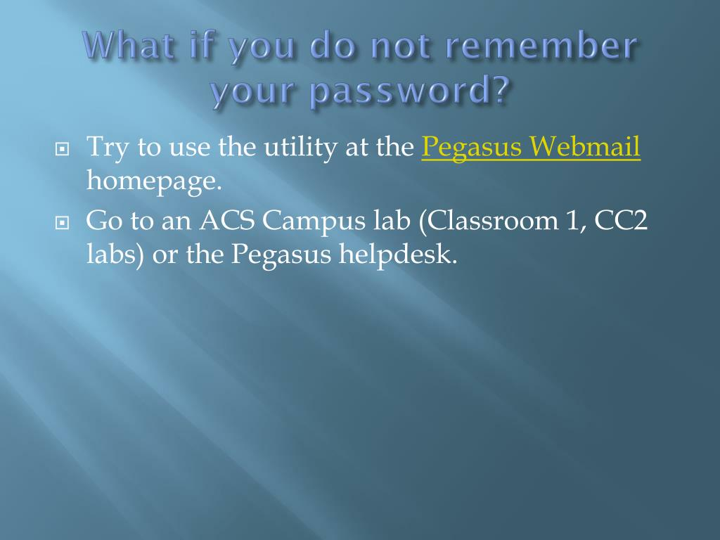 What if you do not remember your password?