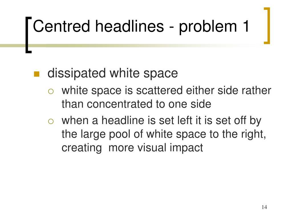 Centred headlines - problem 1