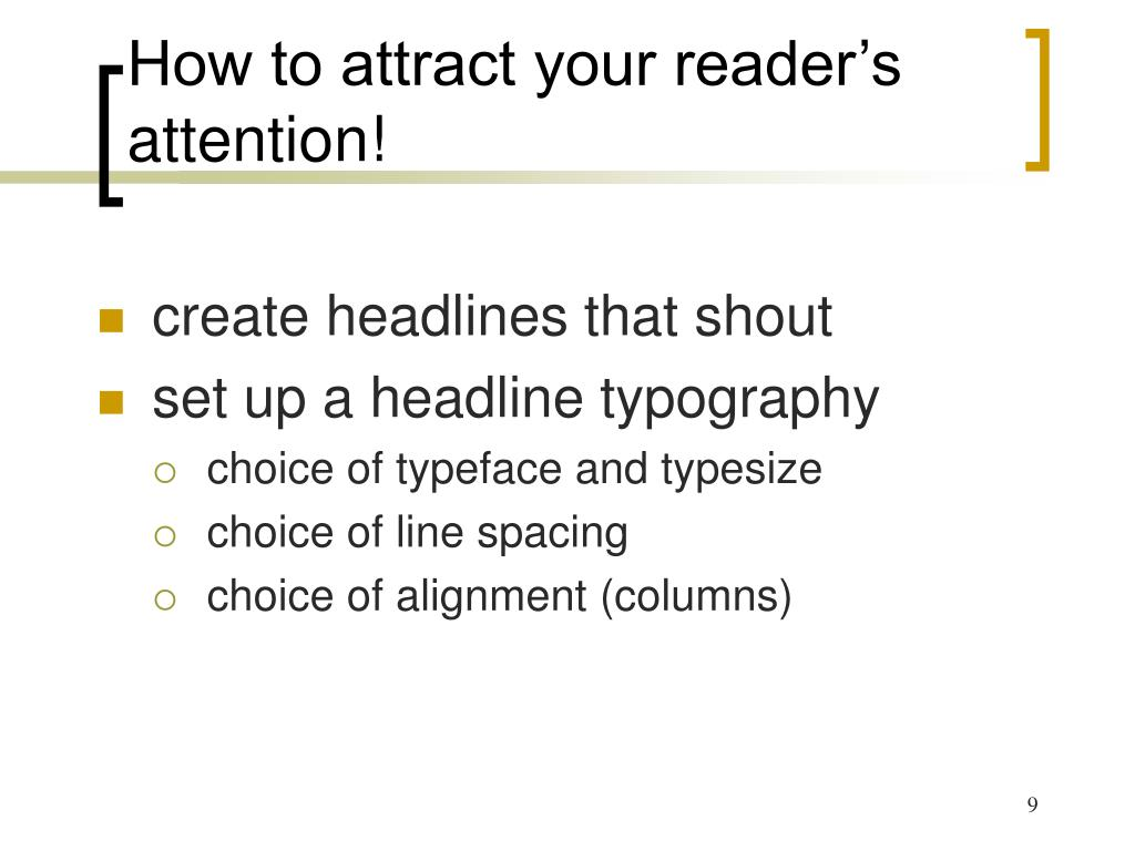 How to attract your reader's attention!