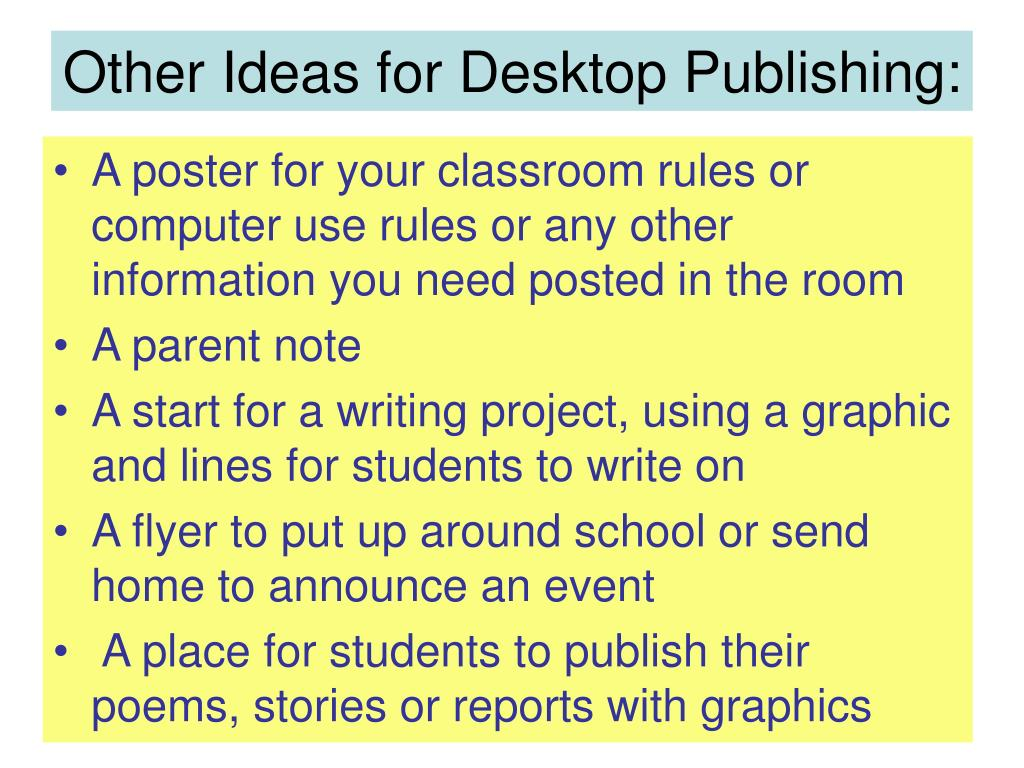 Other Ideas for Desktop Publishing: