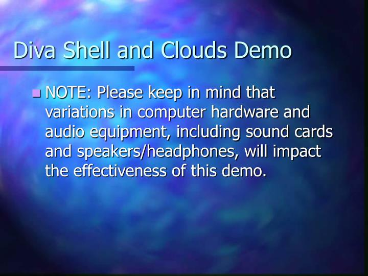 Diva Shell and Clouds Demo