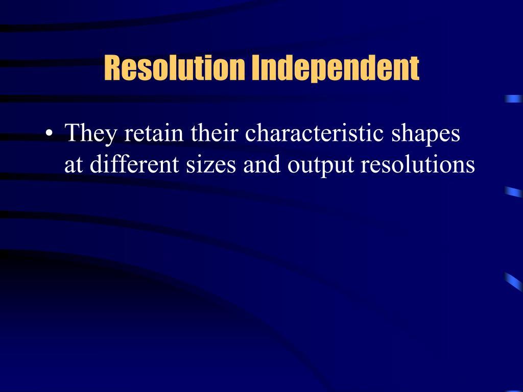 Resolution Independent