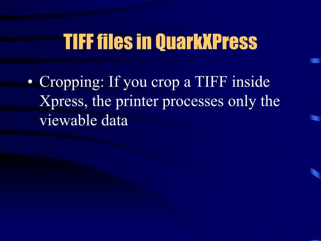 TIFF files in QuarkXPress