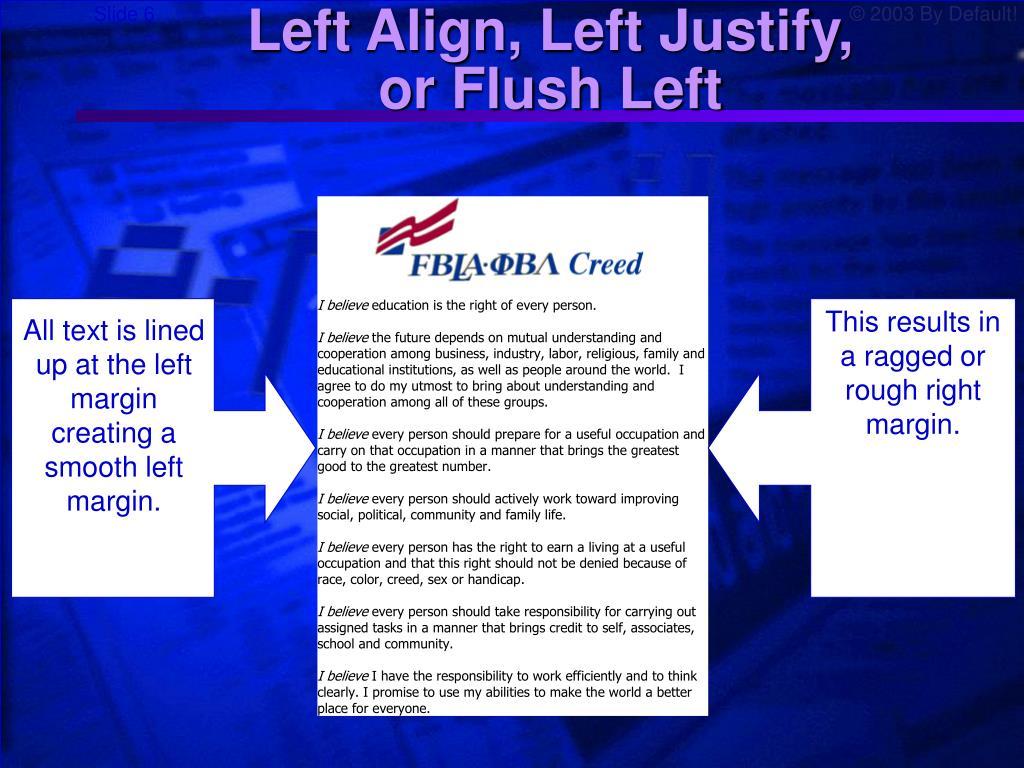 Left Align, Left Justify,