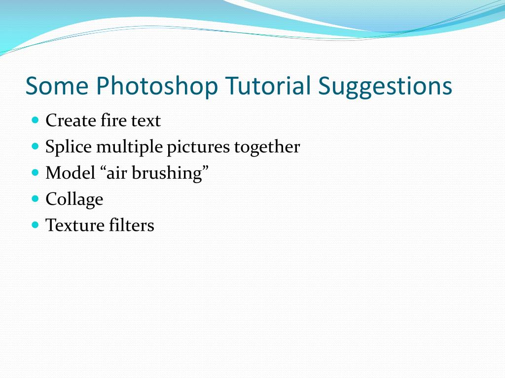 Some Photoshop Tutorial Suggestions
