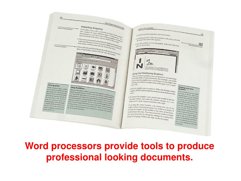 Word processors provide tools to produce