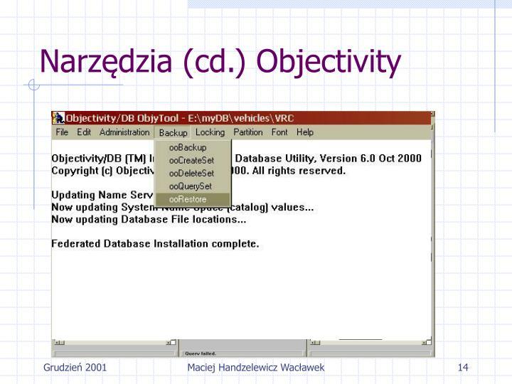 Narzędzia (cd.) Objectivity