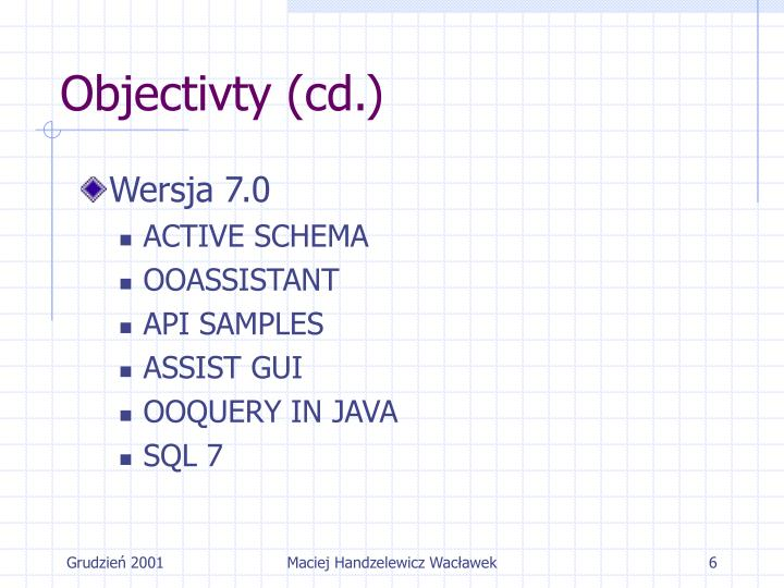 Objectivty (cd.)