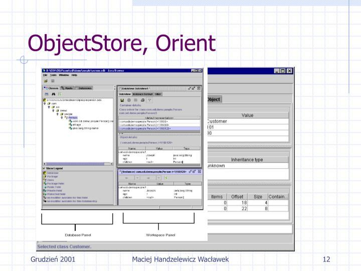 ObjectStore, Orient