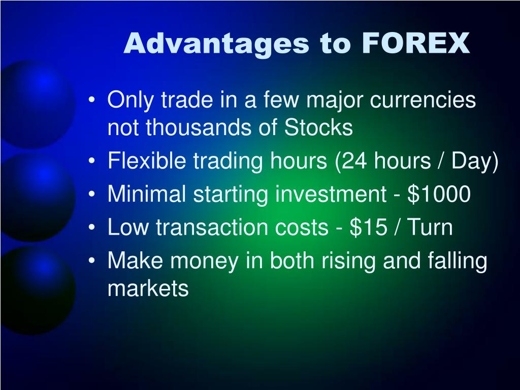 Advantages to FOREX