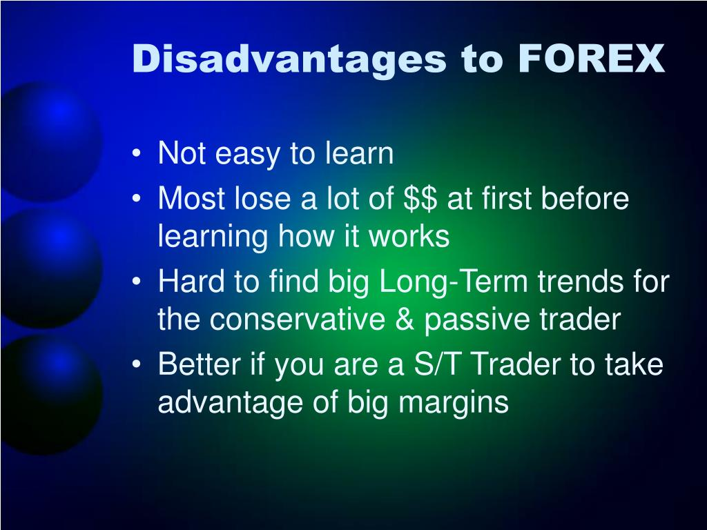 Disadvantages to FOREX